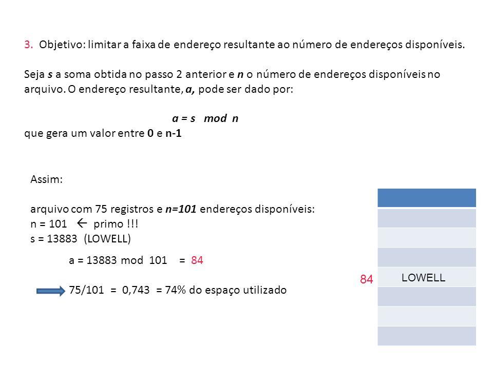int hash(char *v, int M) { int h = 0, a = 127 ; for (; *v != \0; v++) h = (a*h + *v) % M ; return ; } Números primos e função de hashing