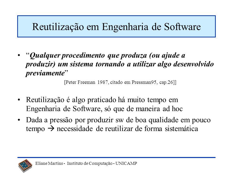 Eliane Martins - Instituto de Computação - UNICAMP Frameworks OO A maioria dos frameworks são descritos em termos de OO.