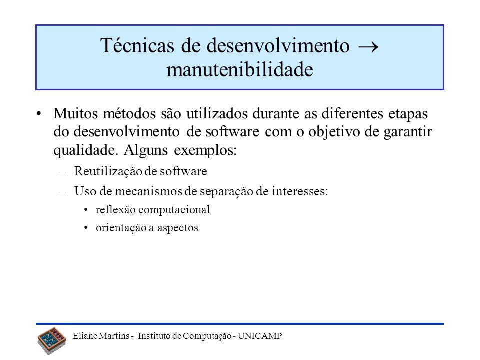 Eliane Martins - Instituto de Computação - UNICAMP Manutenibilidade Como medir ? Como conseguir ao longo do desenvolvimento?