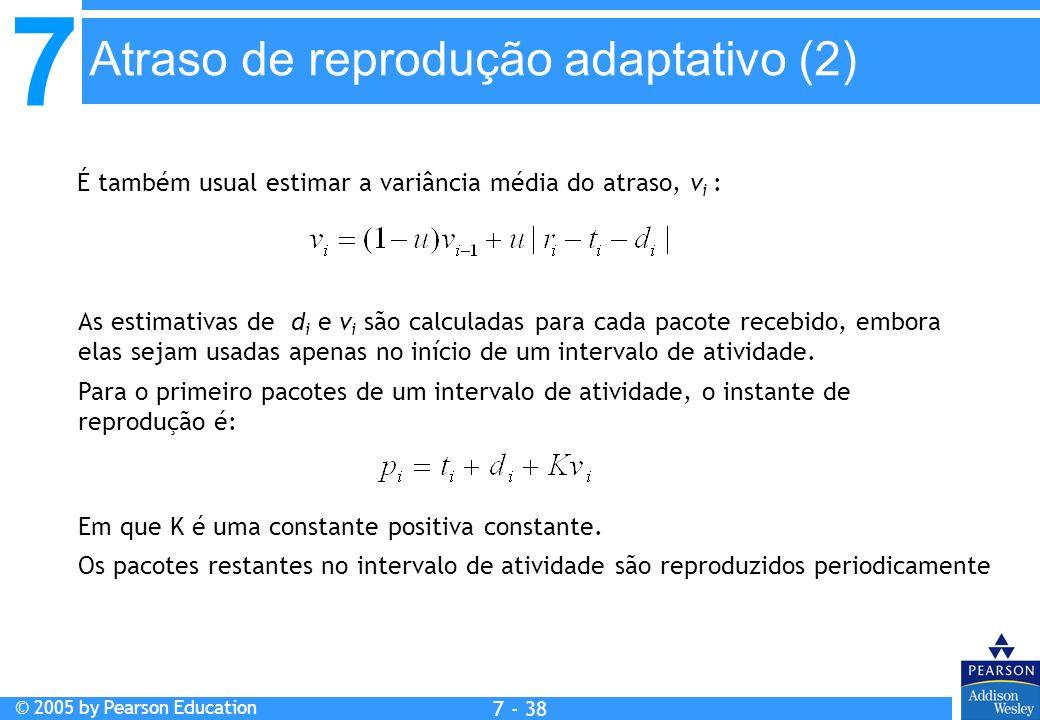 7 © 2005 by Pearson Education 7 - 38 É também usual estimar a variância média do atraso, v i : As estimativas de d i e v i são calculadas para cada pa