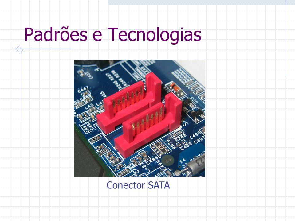 Padrões e Tecnologias Cabo para conexão SATA