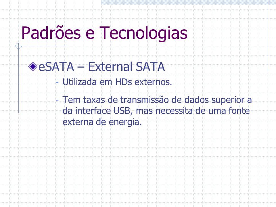 Padrões e Tecnologias Taxas de transferência nas interfaces USB e eSATA
