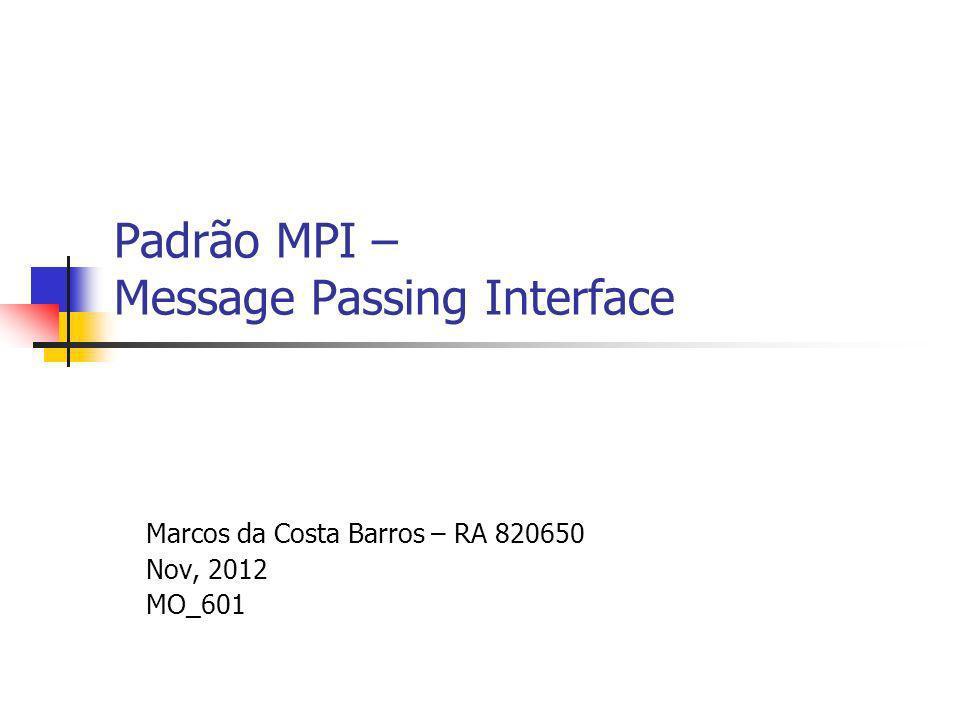 Outline 1.Passagem de Mensagem 2. Histórico Padrão MPI 3.