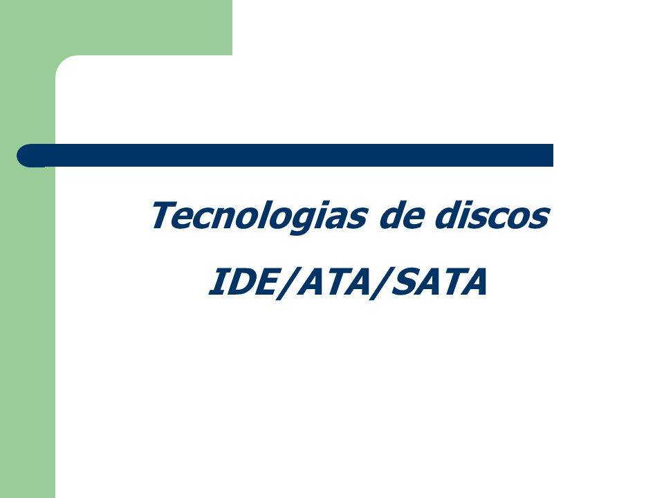 Tecnologias de discos IDE/ATA/SATA