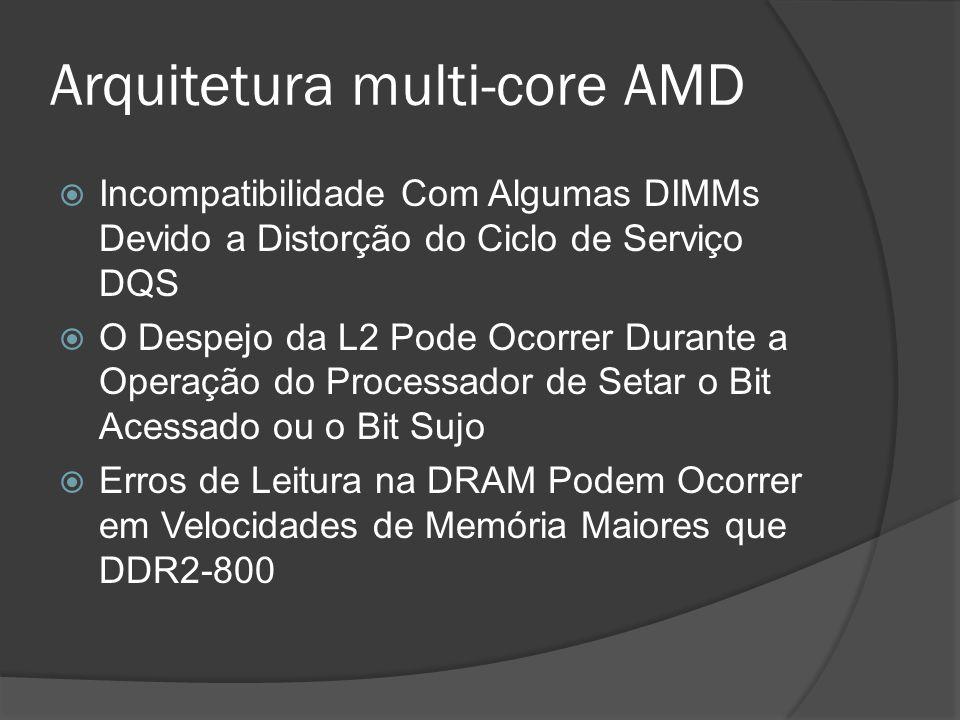 Incompatibilidade Com Algumas DIMMs Devido a Distorção do Ciclo de Serviço DQS O Despejo da L2 Pode Ocorrer Durante a Operação do Processador de Setar