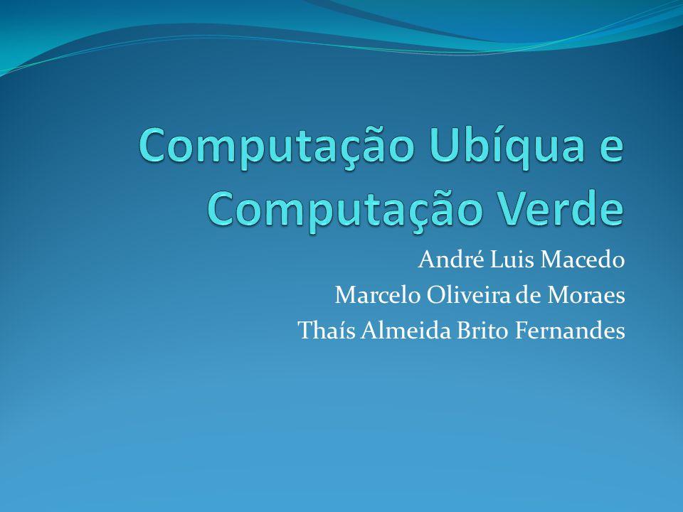 André Luis Macedo Marcelo Oliveira de Moraes Thaís Almeida Brito Fernandes