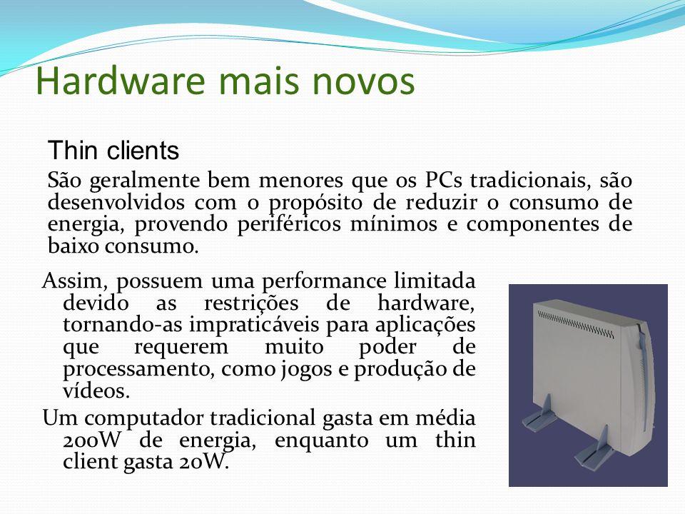 Hardware mais novos Assim, possuem uma performance limitada devido as restrições de hardware, tornando-as impraticáveis para aplicações que requerem m