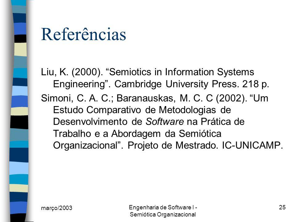 março/2003 Engenharia de Software I - Semiótica Organizacional 25 Referências Liu, K.