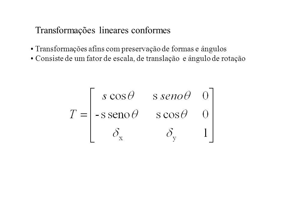Transformações lineares conformes Transformações afins com preservação de formas e ângulos Consiste de um fator de escala, de translação e ângulo de r