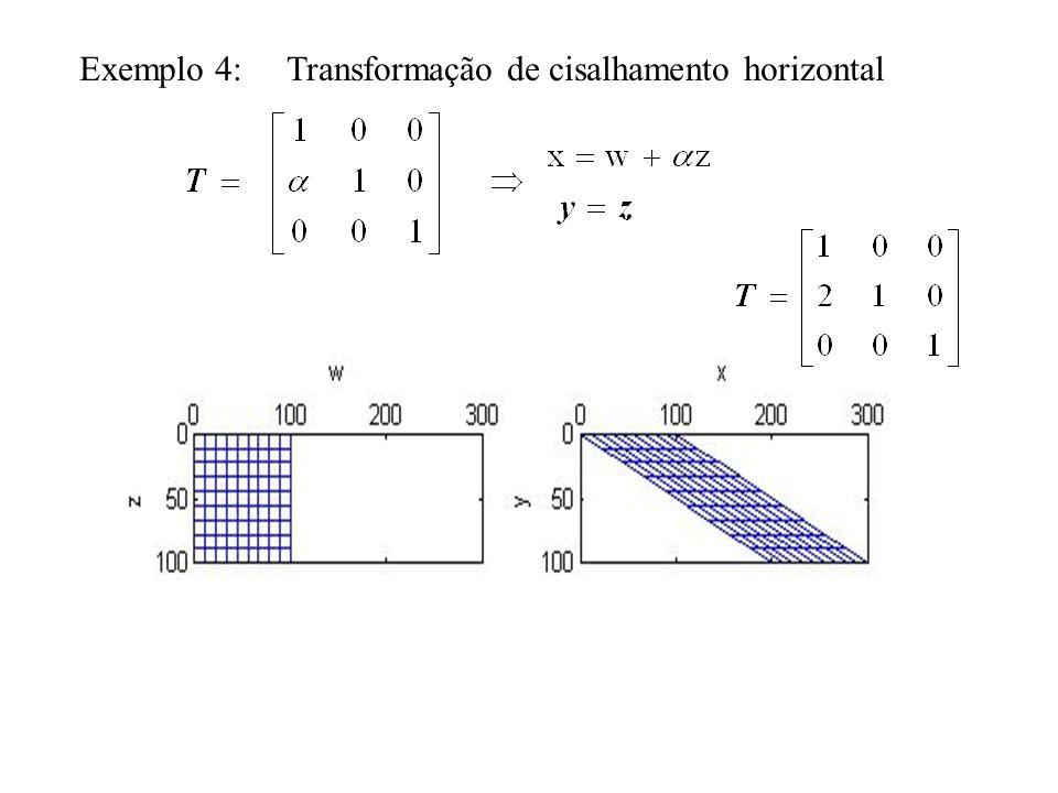 Exemplo 4: Transformação de cisalhamento horizontal