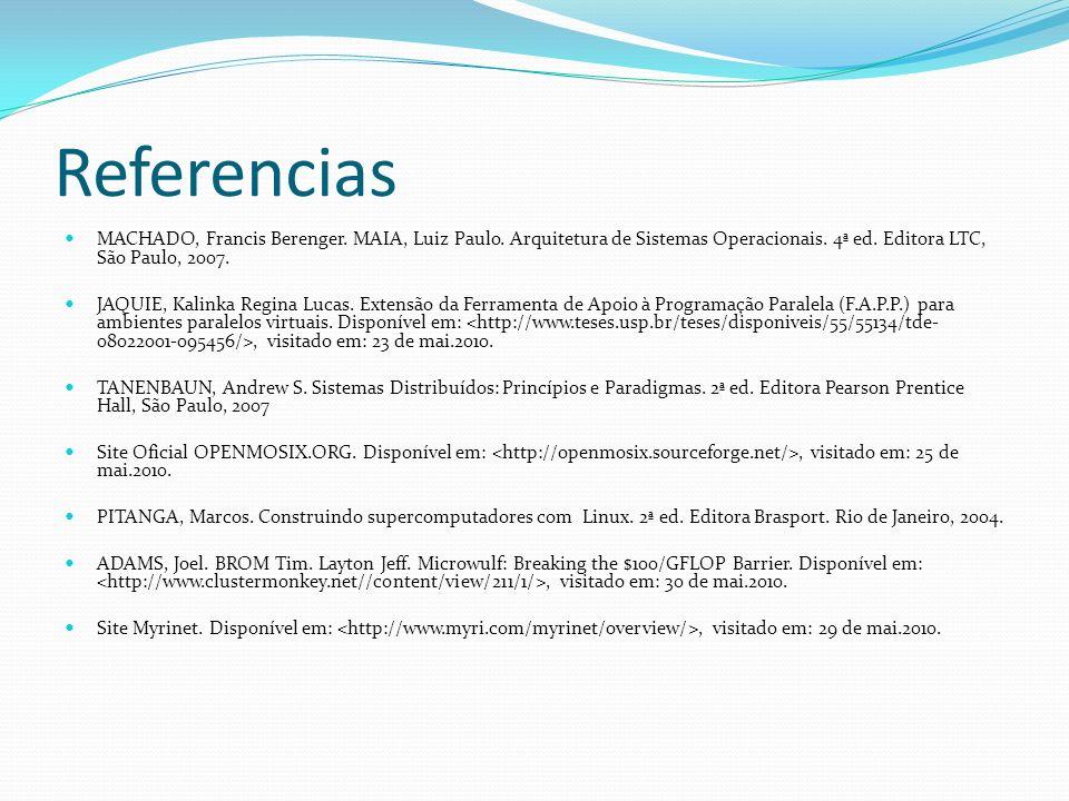 Referencias MACHADO, Francis Berenger. MAIA, Luiz Paulo. Arquitetura de Sistemas Operacionais. 4ª ed. Editora LTC, São Paulo, 2007. JAQUIE, Kalinka Re