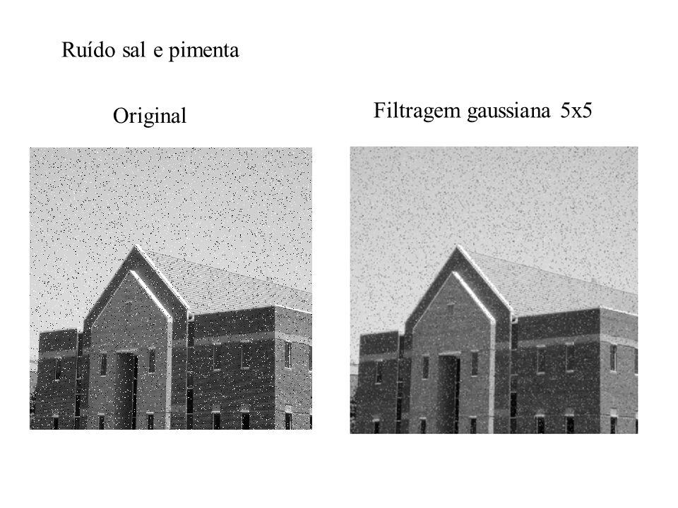 Original Filtragem gaussiana 5x5 Ruído sal e pimenta