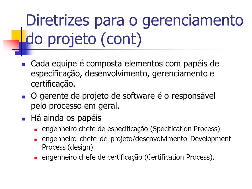 Diretrizes para o gerenciamento do projeto (cont) Cada equipe é composta elementos com papéis de especificação, desenvolvimento, gerenciamento e certificação.