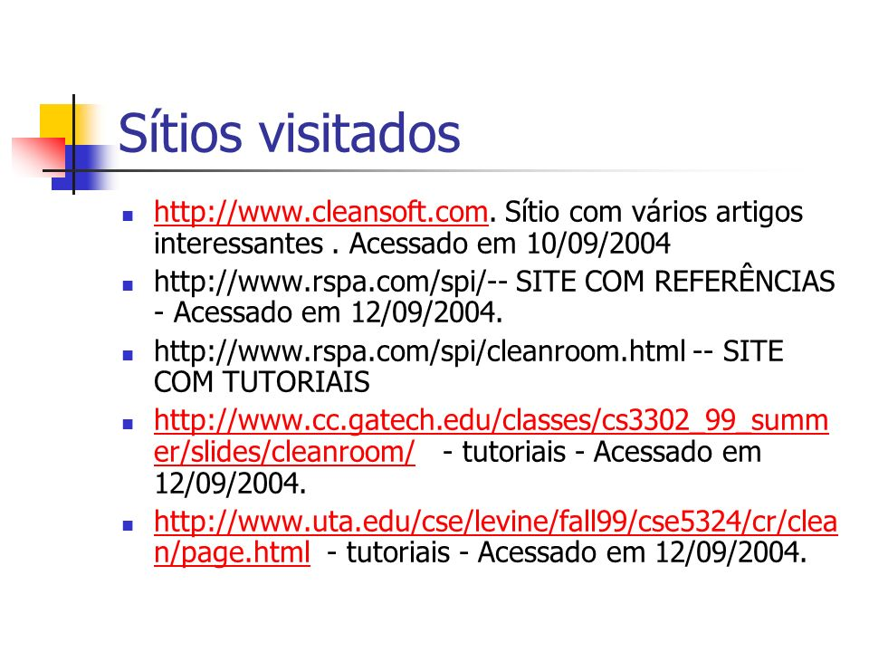 Sítios visitados http://www.cleansoft.com.Sítio com vários artigos interessantes.