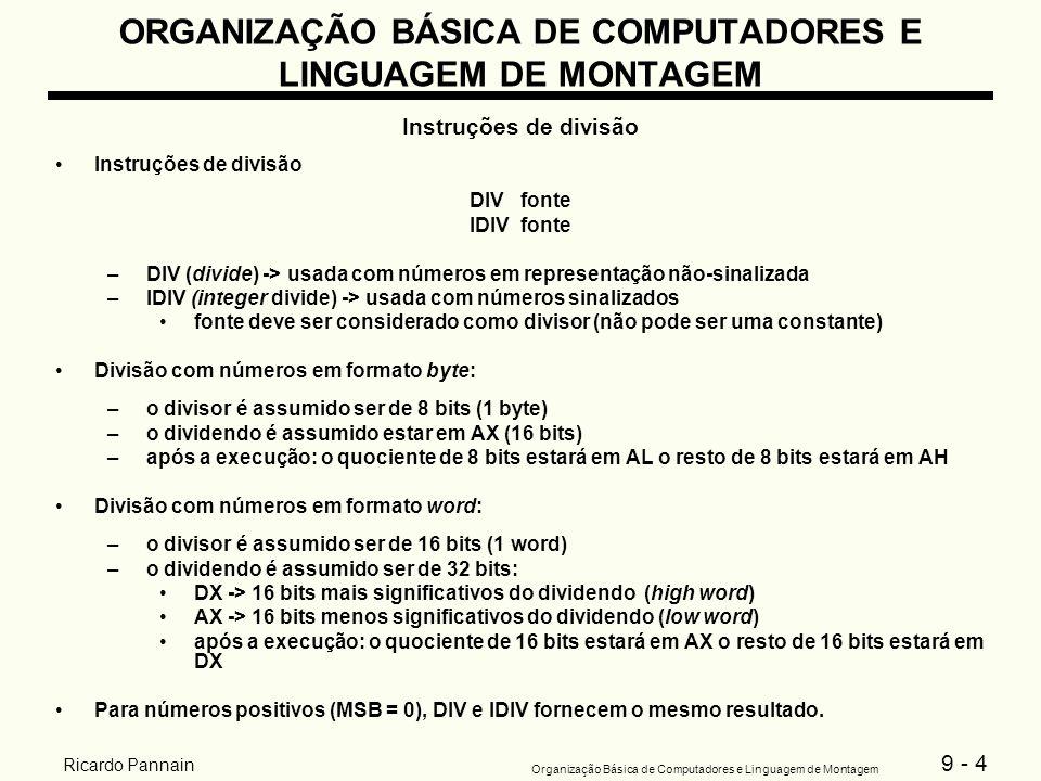 9 - 4 Organização Básica de Computadores e Linguagem de Montagem Ricardo Pannain ORGANIZAÇÃO BÁSICA DE COMPUTADORES E LINGUAGEM DE MONTAGEM Instruções