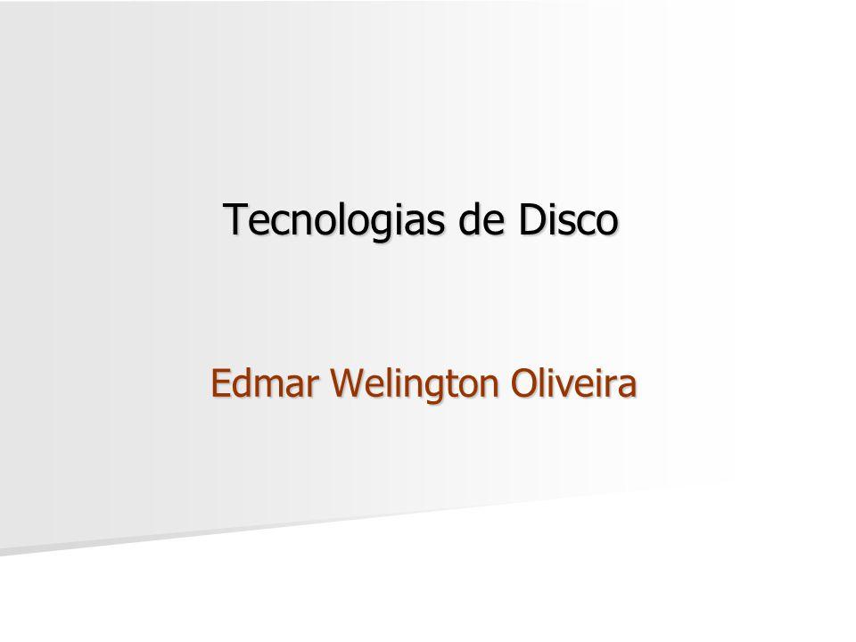 Tecnologias de Disco Edmar Welington Oliveira