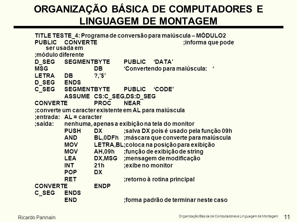 11 Organização Básica de Computadores e Linguagem de Montagem Ricardo Pannain ORGANIZAÇÃO BÁSICA DE COMPUTADORES E LINGUAGEM DE MONTAGEM TITLE TESTE_4