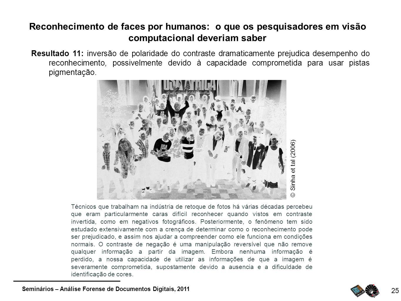 Seminários – Análise Forense de Documentos Digitais, 2011 25 Reconhecimento de faces por humanos: o que os pesquisadores em visão computacional deveri
