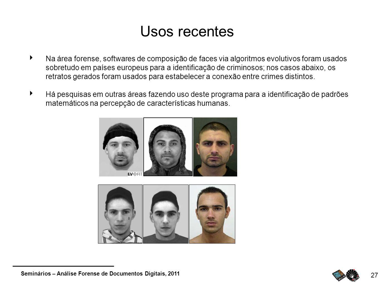 Seminários – Análise Forense de Documentos Digitais, 2011 Usos recentes Na área forense, softwares de composição de faces via algoritmos evolutivos fo