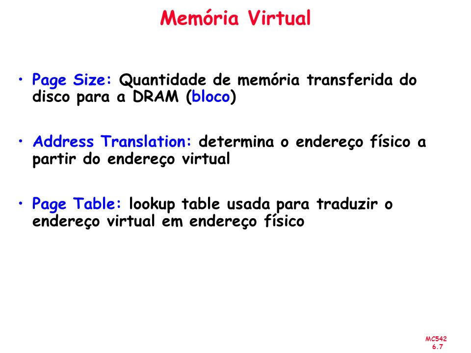 MC542 6.28 Tratamento de Page Faults e TLB misses TLB miss (software ou hardware).
