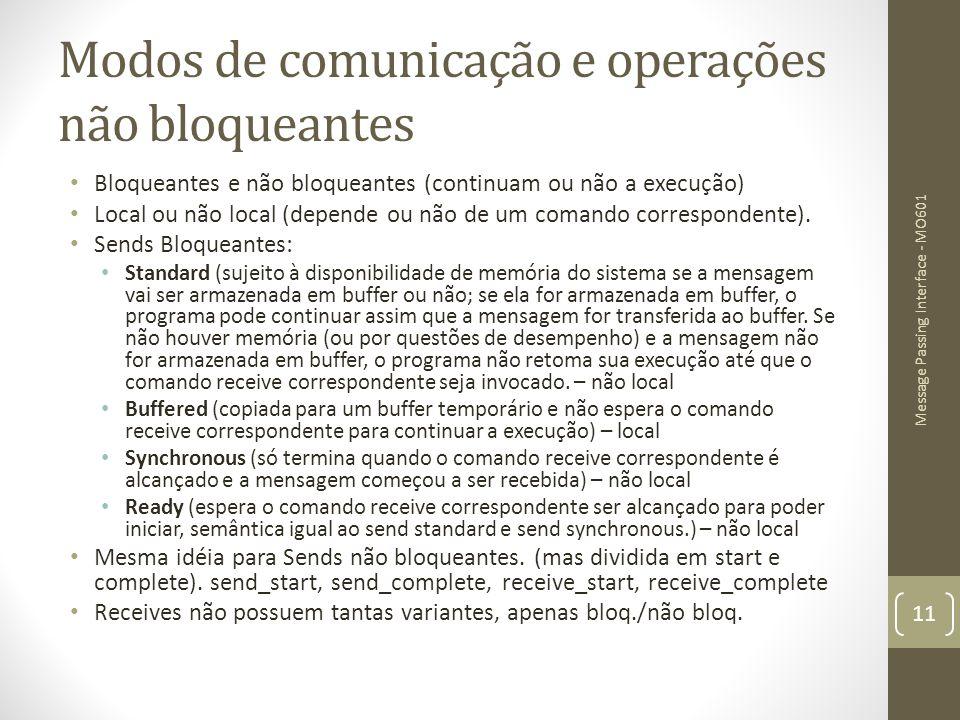 Modos de comunicação e operações não bloqueantes Bloqueantes e não bloqueantes (continuam ou não a execução) Local ou não local (depende ou não de um