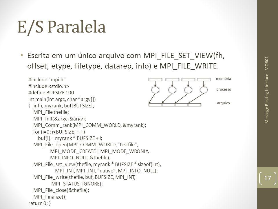 E/S Paralela Escrita em um único arquivo com MPI_FILE_SET_VIEW(fh, offset, etype, filetype, datarep, info) e MPI_FILE_WRITE. #include