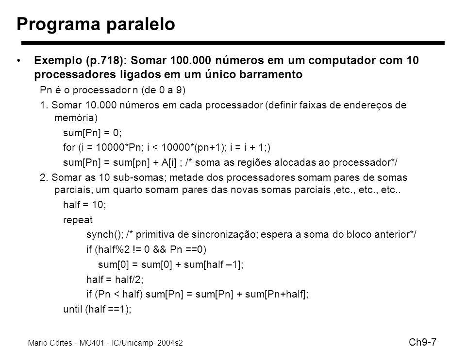 Mario Côrtes - MO401 - IC/Unicamp- 2004s2 Ch9-7 Programa paralelo Exemplo (p.718): Somar 100.000 números em um computador com 10 processadores ligados