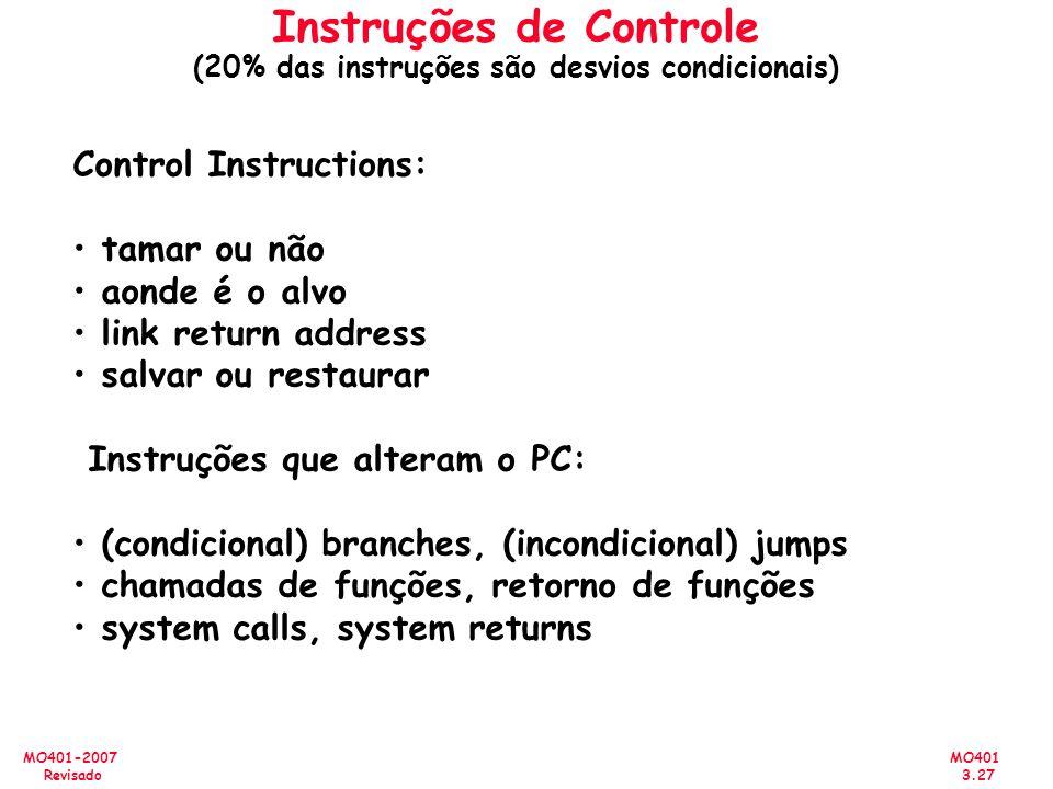 MO401 3.27 MO401-2007 Revisado Instruções de Controle (20% das instruções são desvios condicionais) Control Instructions: tamar ou não aonde é o alvo