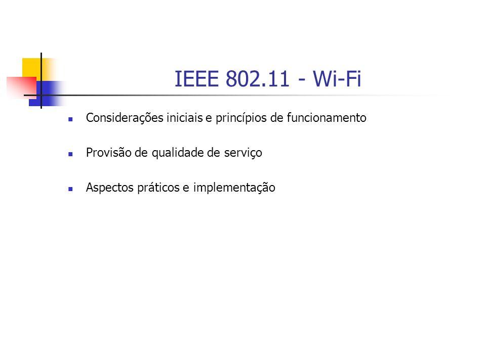 Provisão de Qualidade de Serviço Extensão 802.11e TCs disputam o meio e implementam processos de backoff independentes (o que ocorre com backoffs que zeram ao mesmo instante de tempo???) Para melhorar o desempenho e a utilização do canal, as estações realizam a transmissão de quadros em rajadas durante intervalos de tempo chamados TxOps Os parâmetros de QoS utilizados nas estações são definidos pelo HC, sempre baseando-se em 8 prioridades, os mesmo são informados a cada QSTA para que possa haver o estabelecimento da funcionalidade de QoS