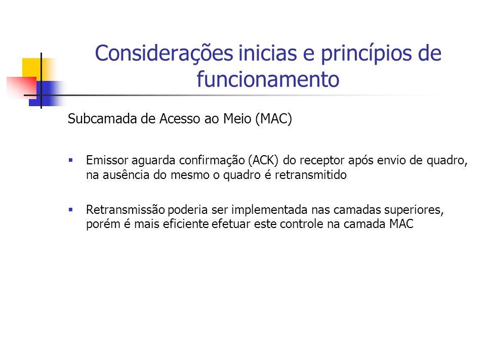 Considerações inicias e princípios de funcionamento Subcamada de Acesso ao Meio (MAC) Emissor aguarda confirmação (ACK) do receptor após envio de quad