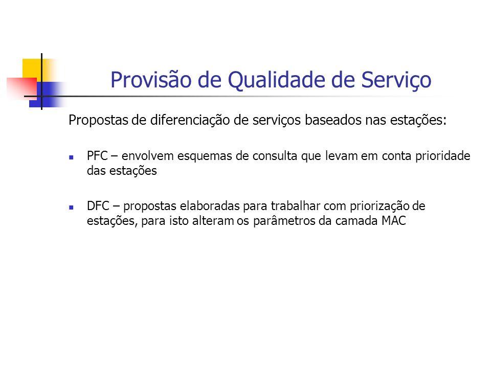 Provisão de Qualidade de Serviço Propostas de diferenciação de serviços baseados nas estações: PFC – envolvem esquemas de consulta que levam em conta