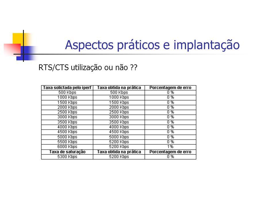 Aspectos práticos e implantação RTS/CTS utilização ou não ??