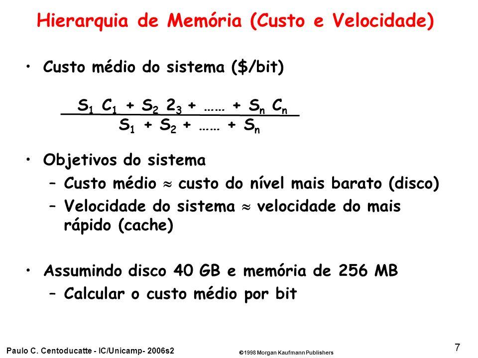 1998 Morgan Kaufmann Publishers Paulo C. Centoducatte - IC/Unicamp- 2006s2 48 Desempenho