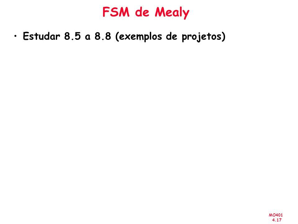 MO401 4.17 FSM de Mealy Estudar 8.5 a 8.8 (exemplos de projetos)