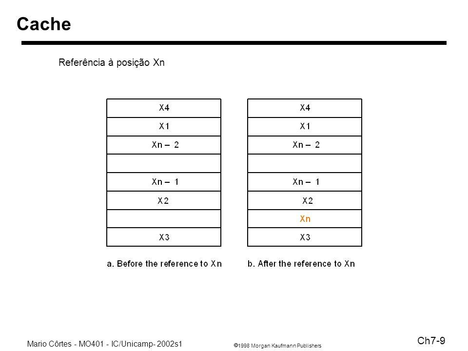 1998 Morgan Kaufmann Publishers Mario Côrtes - MO401 - IC/Unicamp- 2002s1 Ch7-9 Cache Referência à posição Xn