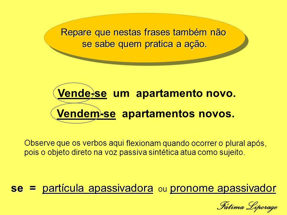 Vende-se um apartamento novo. Vendem-se apartamentos novos. se = partícula apassivadorapronome apassivador se = partícula apassivadora ou pronome apas