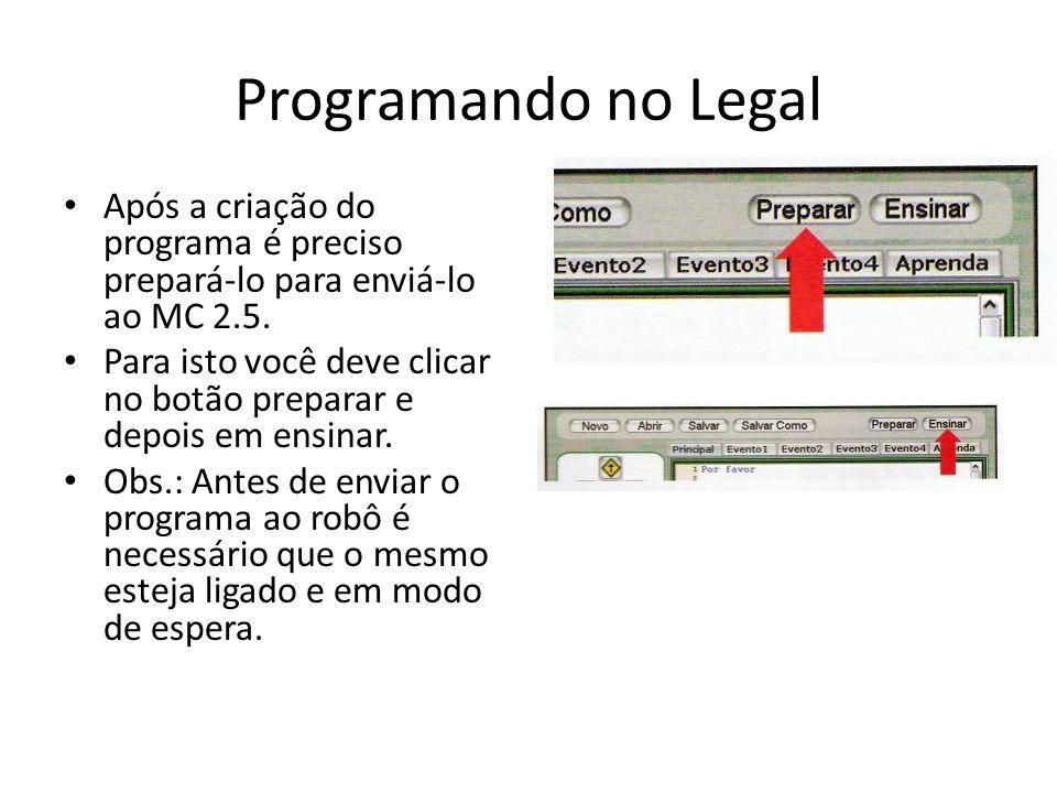 Programando no Legal Após a criação do programa é preciso prepará-lo para enviá-lo ao MC 2.5. Para isto você deve clicar no botão preparar e depois em