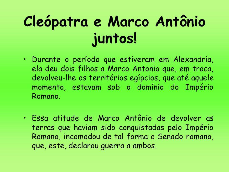 Durante o período que estiveram em Alexandria, ela deu dois filhos a Marco Antonio que, em troca, devolveu-lhe os territórios egípcios, que até aquele
