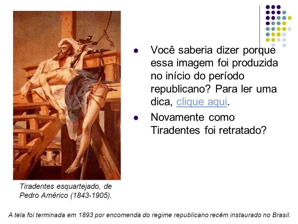 A tela foi terminada em 1893 por encomenda do regime republicano recém instaurado no Brasil. Você saberia dizer porque essa imagem foi produzida no in