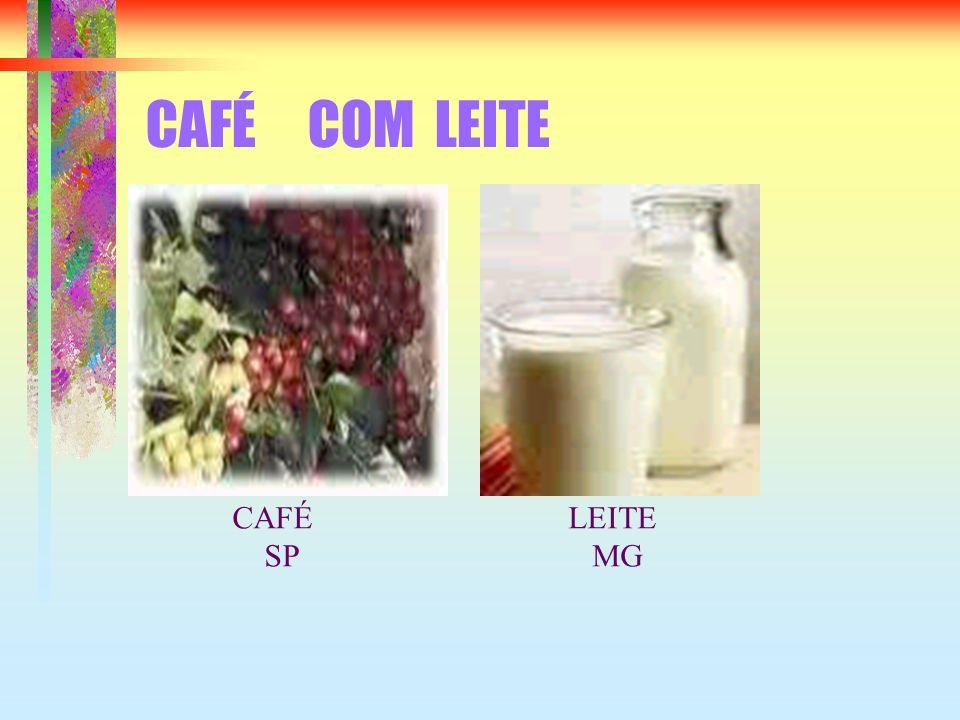 CAFÉ COM LEITE CAFÉ SP LEITE MG