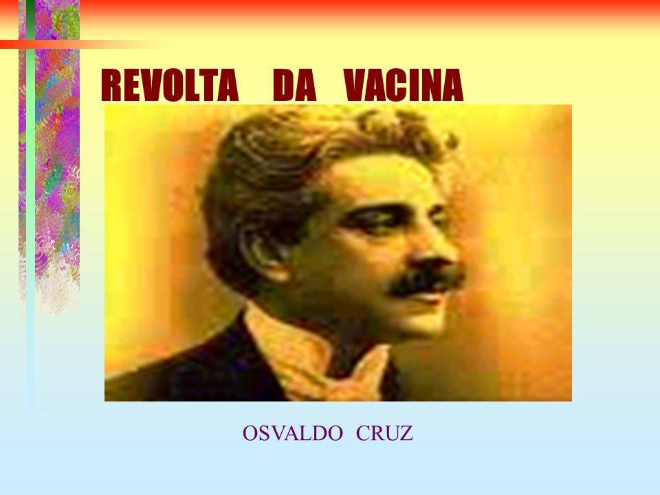 REVOLTA DA VACINA OSVALDO CRUZ