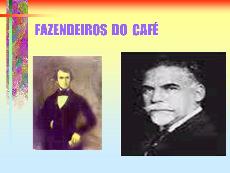 FAZENDEIROS DO CAFÉ