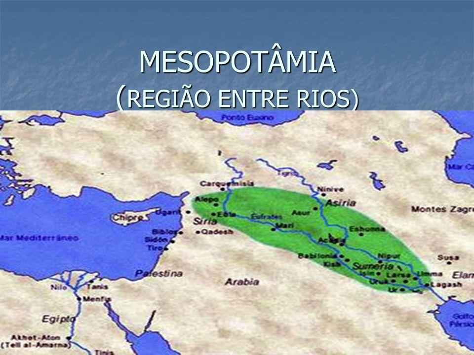 MESOPOTÂMIA ( REGIÃO ENTRE RIOS)