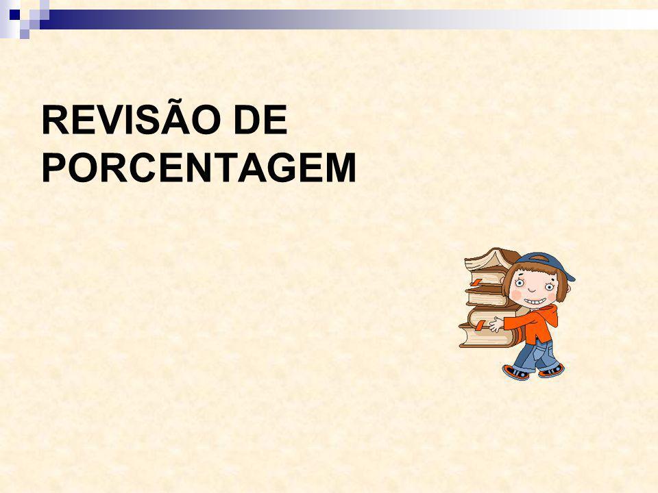 REVISÃO DE PORCENTAGEM