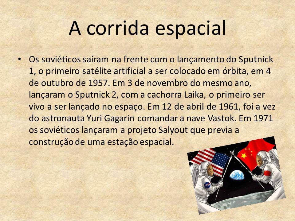 A corrida espacial Os soviéticos saíram na frente com o lançamento do Sputnick 1, o primeiro satélite artificial a ser colocado em órbita, em 4 de outubro de 1957.