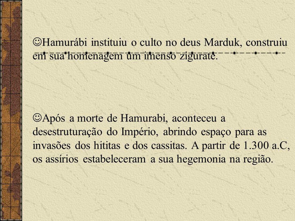 Hamurábi instituiu o culto no deus Marduk, construiu em sua homenagem um imenso zigurate. Após a morte de Hamurabi, aconteceu a desestruturação do Imp