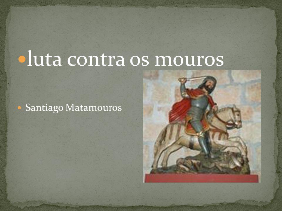 luta contra os mouros Santiago Matamouros
