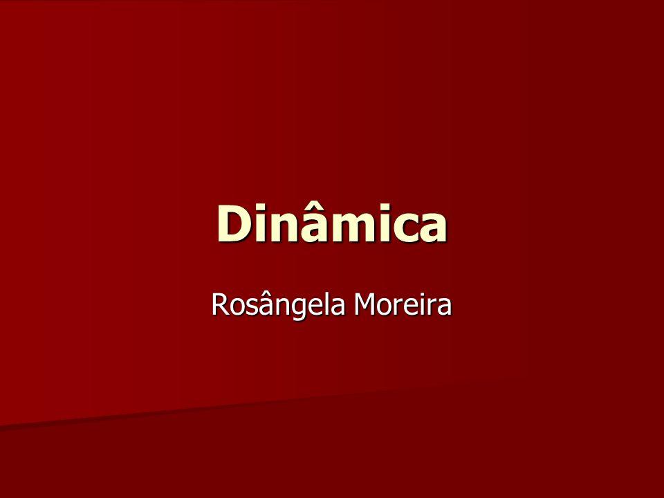 Dinâmica Rosângela Moreira