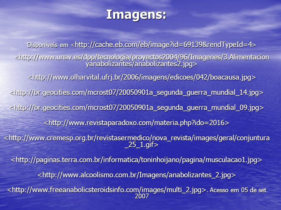 Imagens: Disponíveis em Disponíveis em <http://br.geocities.com/mcrost07/20050901a_segunda_guerra_mundial_09.jpg><http://www.revistaparadoxo.com/mater