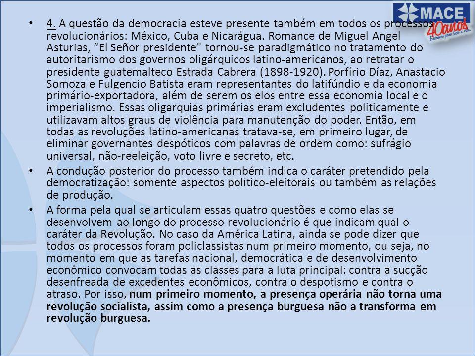 4. A questão da democracia esteve presente também em todos os processos revolucionários: México, Cuba e Nicarágua. Romance de Miguel Angel Asturias, E